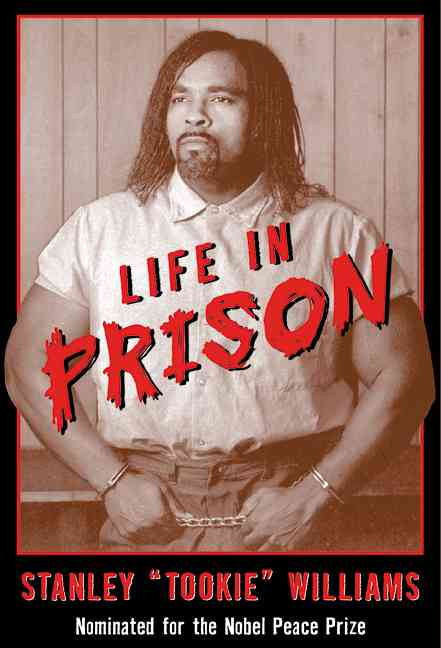 Life in Prison By Williams, Stanley Tookie/ Becnel, Barbara Cottman